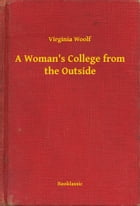 A Woman's College from the Outside by Virginia Woolf