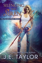 Silencing the Siren by J.E. Taylor