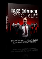 Take Control Of Your Life by Anonymous