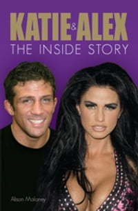 Katie and Alex: The Inside Story