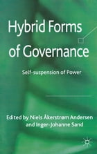 Hybrid Forms of Governance: Self-suspension of Power