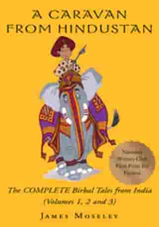 A Caravan from Hindustan: The Complete Birbal Tales from the Oral Traditions of India