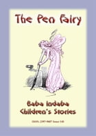 THE PEN FAIRY - A Fairy Tale: Baba Indaba Children's Stories - Issue 145 by Anon E Mouse
