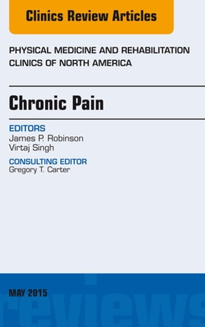 Chronic Pain,  An Issue of Physical Medicine and Rehabilitation Clinics of North America,