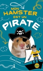 Mon hamster est un pirate - tome 5 by Dave LOWE
