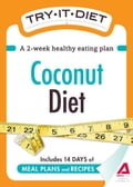 Try-It Diet: Coconut Oil Diet: A two-week healthy eating plan