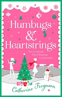 Book Humbugs and Heartstrings: A gorgeous festive read full of the joys of Christmas! by Catherine Ferguson