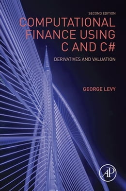 Book Computational Finance Using C and C#: Derivatives and Valuation by Levy, George