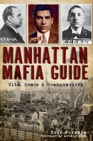 Manhattan Mafia Guide Hits,  Homes & Headquarters