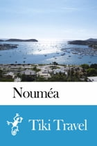Nouméa (New Caledonia) Travel Guide - Tiki Travel by Tiki Travel
