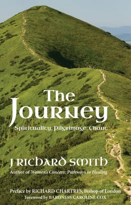 Book The Journey: Spirituality. Pilgrimage. Chant. by J. Richard Smith