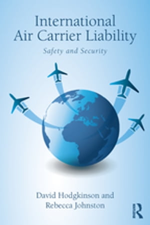 International Air Carrier Liability Safety and Security