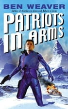 Patriots in Arms by Ben Weaver