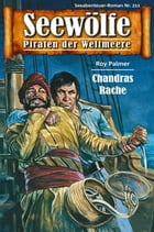 Seewölfe - Piraten der Weltmeere 211: Chandras Rache by Roy Palmer