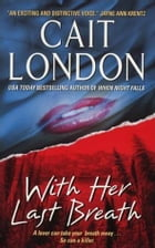 With Her Last Breath by Cait London