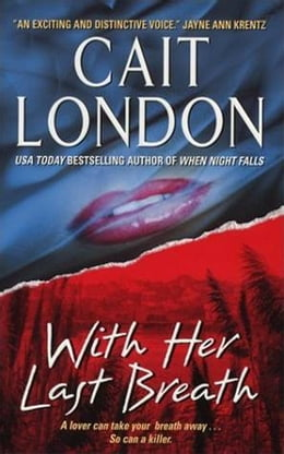 Book With Her Last Breath by Cait London