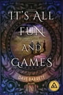 It's All Fun and Games Cover Image