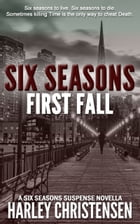 First Fall (Six Seasons Suspense Series, Book 1) by Harley Christensen
