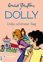 Dolly, Band 16: Dollys schönster Sieg by Nikolaus Moras