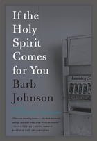 If the Holy Spirit Comes for You by Barb Johnson