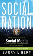 Social Nation: How to Harness the Power of Social Media to Attract Customers, Motivate Employees…