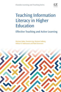 Book Teaching Information Literacy in Higher Education: Effective Teaching and Active Learning by Mariann Lokse