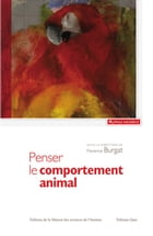Penser le comportement animal: Contribution à une critique du réductionnisme by Florence Burgat