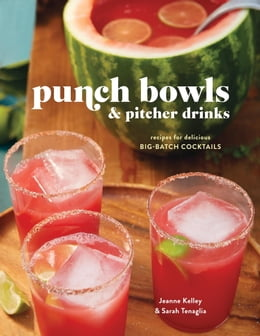 Book Punch Bowls and Pitcher Drinks: Recipes for Delicious Big-Batch Cocktails by Clarkson Potter