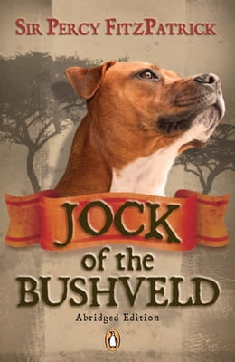 Book Jock of the Bushveld (abridged edition) by J Percy FitzPatrick