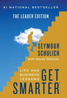 Get Smarter: Life and Business Lessons: Leader Edition