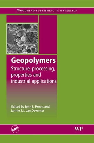 Geopolymers Structures,  Processing,  Properties and Industrial Applications