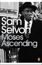Moses Ascending by Sam Selvon
