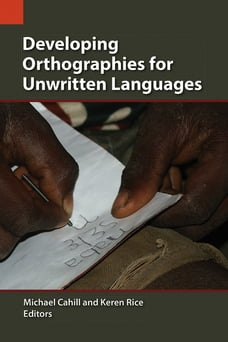 Developing Orthographies for Unwritten Languages
