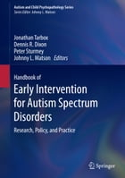 Handbook of Early Intervention for Autism Spectrum Disorders: Research, Policy, and Practice