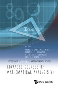 Advanced Courses of Mathematical Analysis VI: Proceedings of the Sixth International School