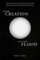 From Creation to the Flood by Robert L. Gielow