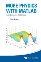 More Physics with MATLAB: (with Companion Media Pack) by Dan Green