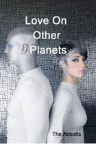 Love On Other Planets by The Abbotts
