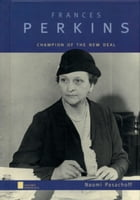 Frances Perkins: Champion of the New Deal by Naomi Pasachoff