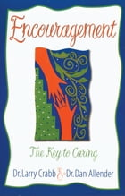 Encouragement: The Key to Caring by Larry   Crabb