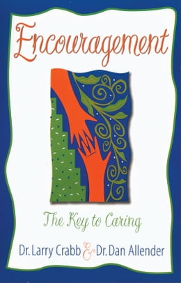 Book Encouragement: The Key to Caring by Larry   Crabb
