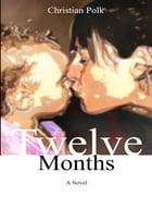 Twelve Months by Christian Polk