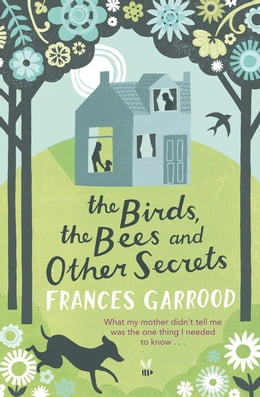 Book The Birds, the Bees and Other Secrets by Frances Garrood