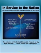 In Service to the Nation: Air Force Research Institute Strategic Concept for 2018-2023 - U.S. Air Force Strategy Past, Present, and Future, Base Closu by Progressive Management