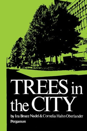 Trees in the City: Habitat: a Series of Texts on All Aspects of Human Settlements