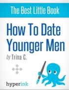 How to Date Younger Men by Trina  C.