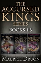 The Accursed Kings Series Books 1-3: The Iron King, The Strangled Queen, The Poisoned Crown by Maurice Druon