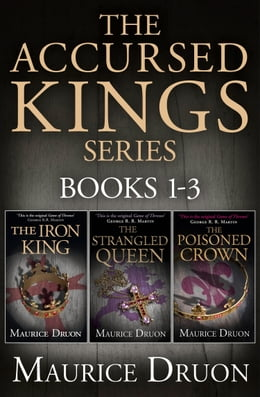 Book The Accursed Kings Series Books 1-3: The Iron King, The Strangled Queen, The Poisoned Crown by Maurice Druon