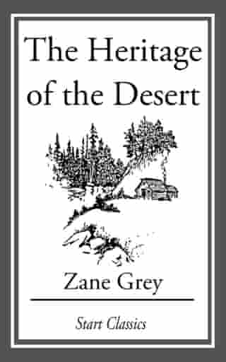 The Heritage of the Desert by Zane Grey