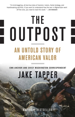 The Outpost An Untold Story of American Valor